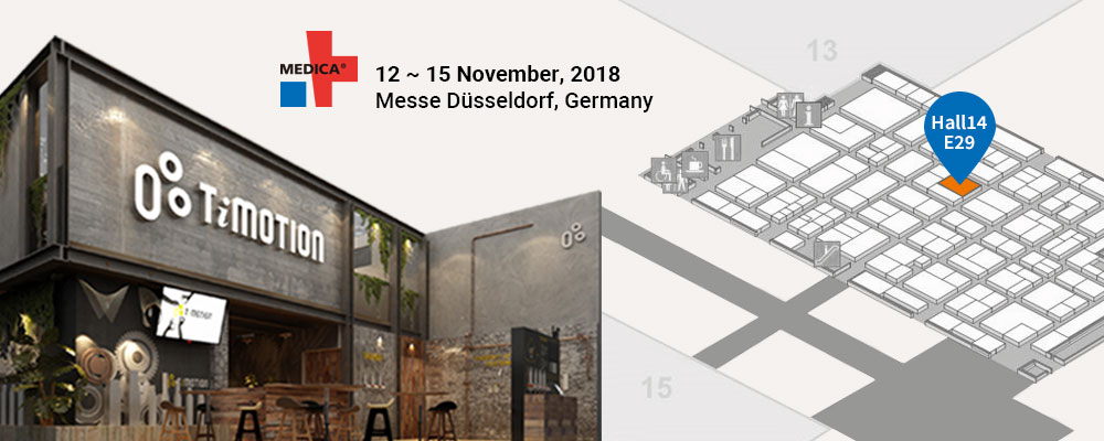 Highlights of MEDICA 2018-TiMOTION Technology